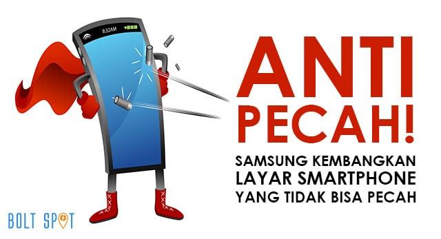 Anti Pecah! Layar HP Yang Dikembangkan Samsung Bikin HP Kamu Awet