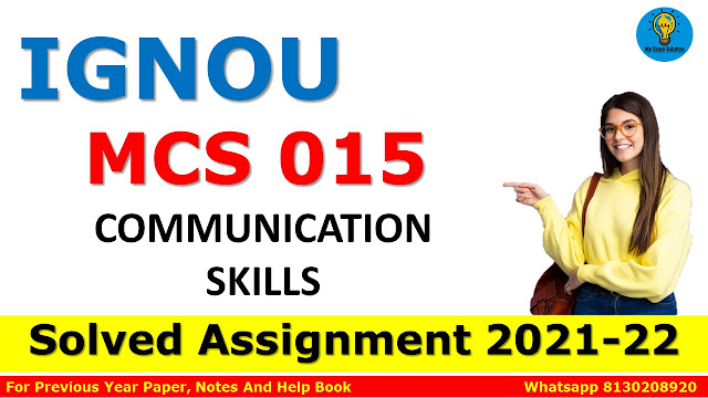 MCS 015 COMMUNICATION SKILLS Solved Assignment 2021-22
