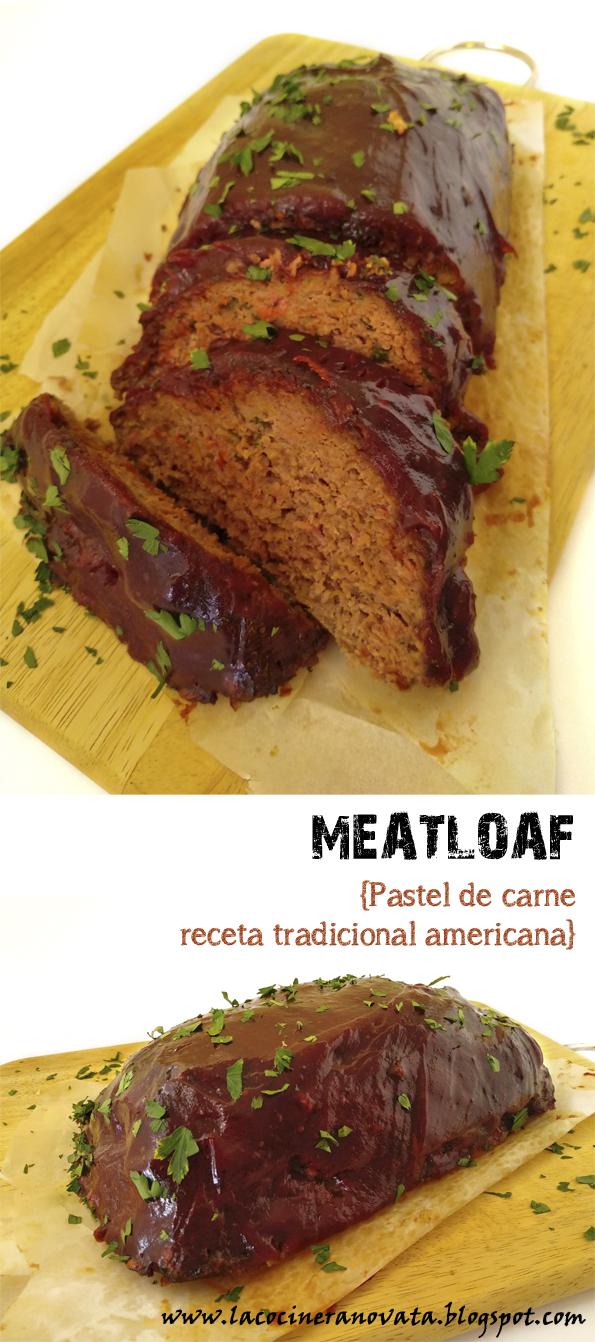 MEATLOAF PASTEL DE CARNE RECETA TRADICIONAL AMERICANA la cocinera novata carne picada cocina receta americana tupper asado