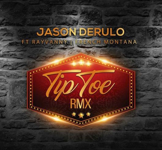 Jason Derulo Ft. Rayvanny & french Montana - Tip Toe Remix