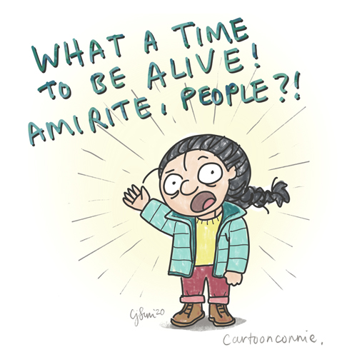 "Sketchbook drawing by Connie Sun, cartoonconnie, illustration humor, captioned ""what a time to be alive! amirite, people?"""
