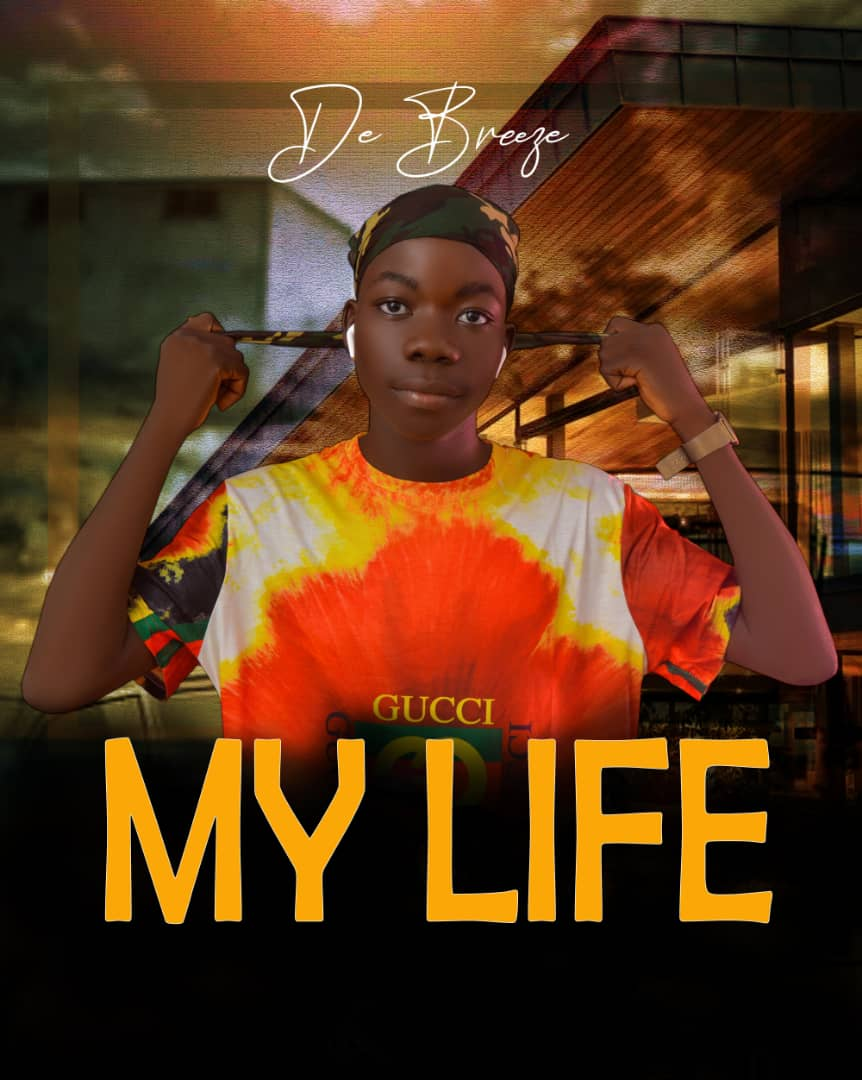 [Music] De Breeze - My Life (prod. by Mr. Timz)#hypebenue