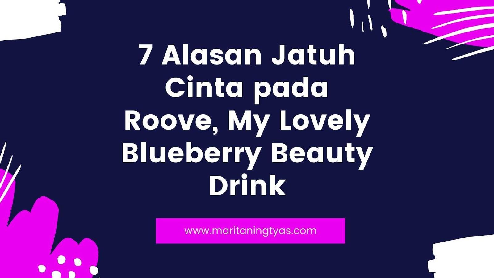7 alasan jatuh cinta pada Roove beauty drink halal