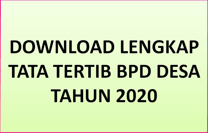 Download Lengkap Tata Tertib BPD Desa Tahun  Download Lengkap Tata Tertib BPD Desa Tahun 2020
