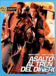 Asalto Al Tren Del Dinero [1995] HD [1080p] Latino [GoogleDrive] SilvestreHD