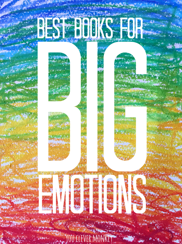 Best Books for Big Emotions - the best picture books to use with young children to help them understand their feelings and start regulating them | you clever monkey