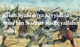Kisah Syahidnya Sayyidina Anas bin Nadhar Radhiyallahu anhu