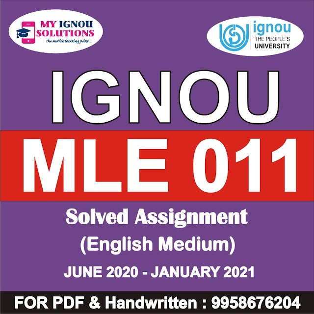 MLE 011 Solved Assignment 2020-21