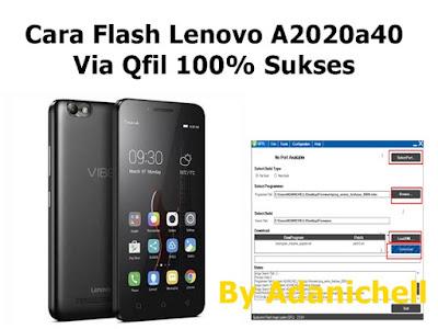 Cara Flash Lenovo A2020a40 Via Qfil 100% Sukses