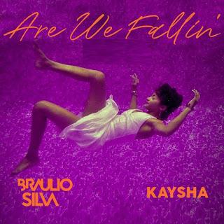 Braulio Silva Feat. Kaysha - Are We Fallin' ( 2019 ) [DOWNLOAD]