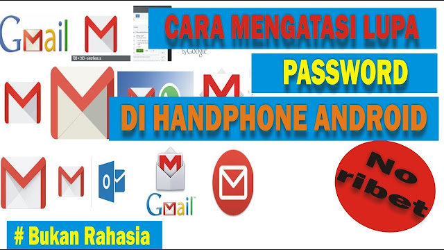 Cara Mengatasi Lupa Password Gmail Di Android