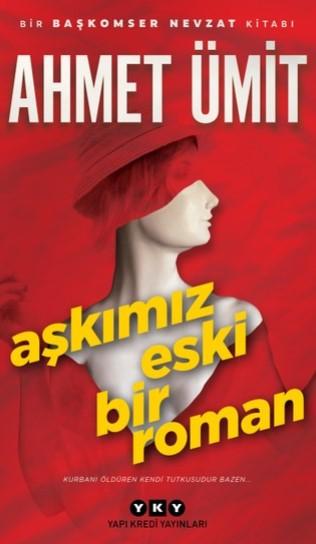 Aşkımız Eski Bir Roman - Ahmet Ümit E-Kitap PDF indir