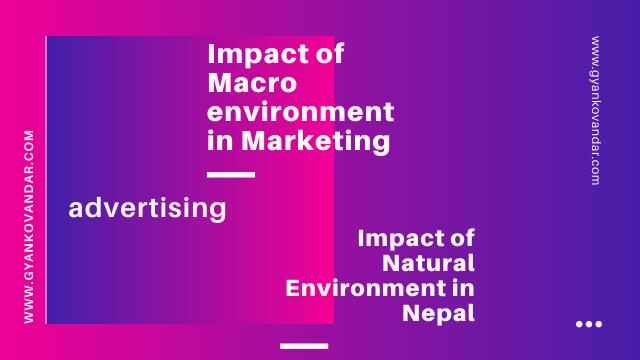 Impact of Macro Environment in Marketing   Advertising   Impact of Natural Environment in Nepal