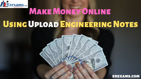 Make Money Online Using Upload Engineering Notes