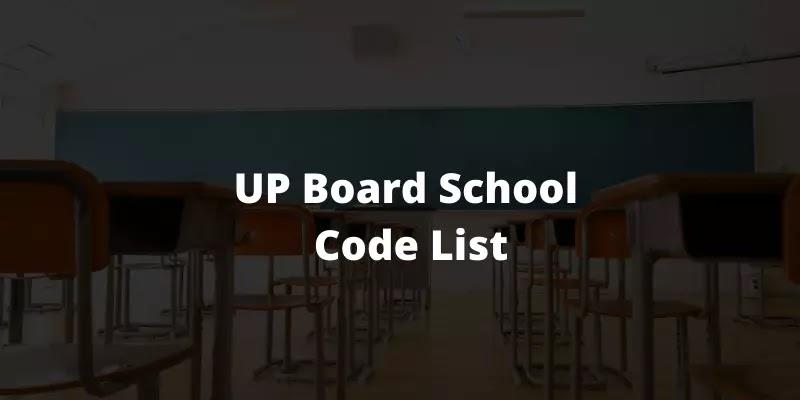 UP Board School Code List 2021