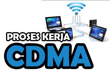 Proses Kerja CDMA (Jaringan Nirkabel)