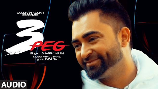 3 Peg Lyrics Sharry Mann Parmish Verma,3 Peg Lyrics Sharry Mann