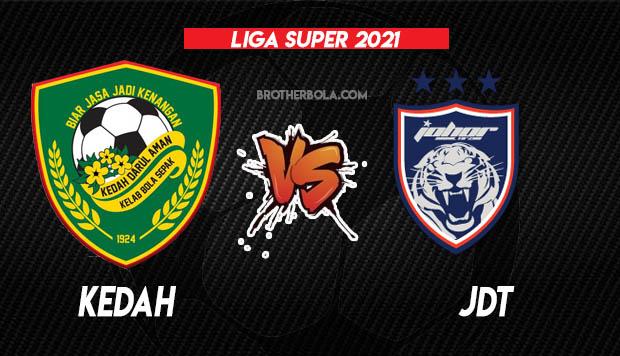 Live Streaming Kedah vs JDT Liga Super 4.5.2021