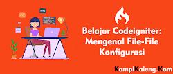 Mengenal File Konfigurasi Codeigniter 3