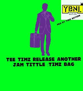 Music: Tee Timz - Timz Bag.