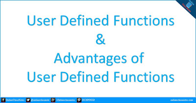 What are user defined functions? What are the advantages of user defined function.