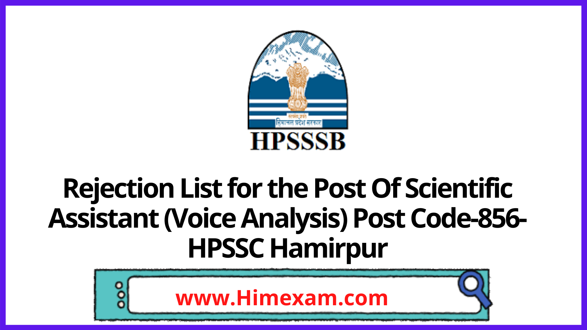 Rejection List for the Post Of Scientific Assistant (Voice Analysis) Post Code-856-HPSSC Hamirpur