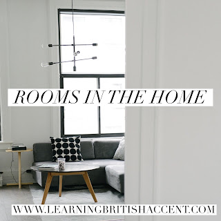 Rooms In The Home British Accent Vocab Practice