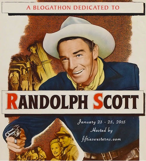https://fiftieswesterns.wordpress.com/2015/01/23/the-blogathon-for-randolph-scott/