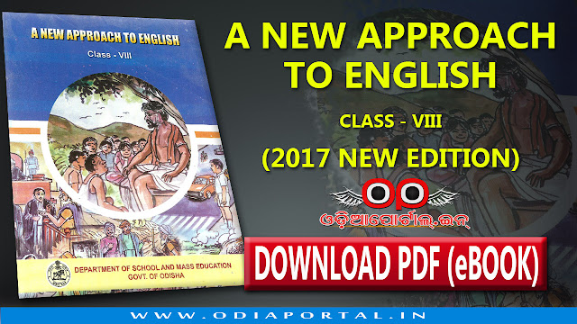 """A New Approach To English"" - Odisha Government School Class VIII or 8th Class English Book's 2017 New Edition now available for download. ""A New Approach To English"" - 2017 New Edition - Download Free eBook PDF. Download in PDF, for free for Android, Windows phone"