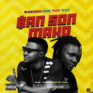 MUSIC: Budicious A-one ft. B.O.C Madaki – Ban Son Mako