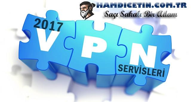 2017 İşe Yarayan Ücretsiz VPN Servisi