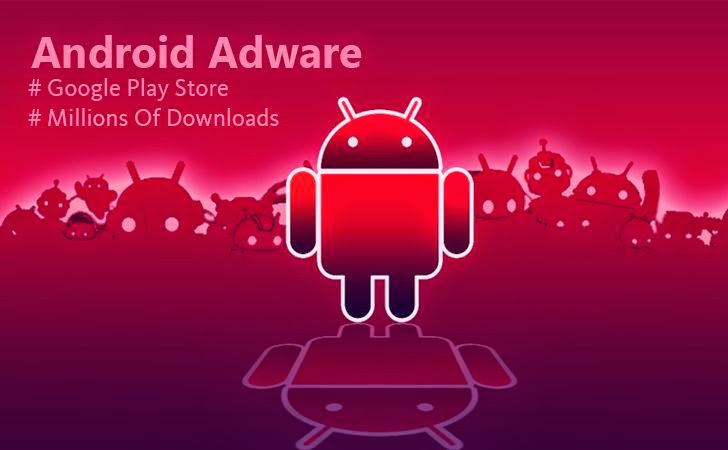 Adware Android Apps Found in Google Play With Millions of Downloads