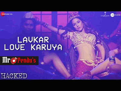 Lavkar Love Karuya Lyrics | Apeksha Dandekar | Hacked