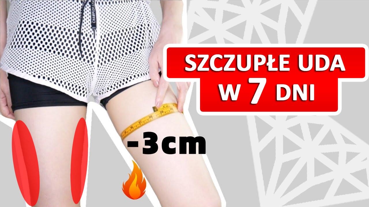 Szczupłe uda w 7 dni - 3cm mniej