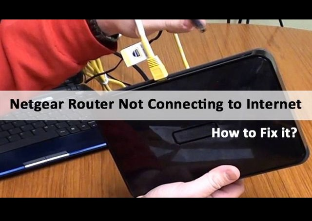 Netgear Router Not Connecting To Internet Or Wifi Device