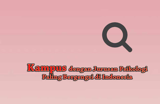 Daftar Kampus Jurusan Psikologi di Indonesia