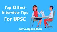 Top 13 Best UPSC Interview Tips