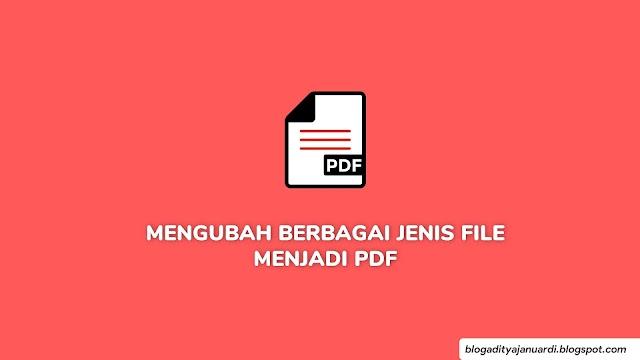 Cara Mengubah Gambar, Word, Excel, Powerpoint Menjadi File PDF
