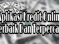 Aplikasi Kredit Online Terbaik Dan Terpercaya