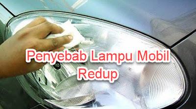 Penyebab Lampu Mobil Redup