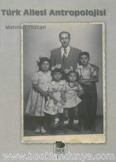 Mahmut Tezcan - Türk Ailesi Antropolojisi