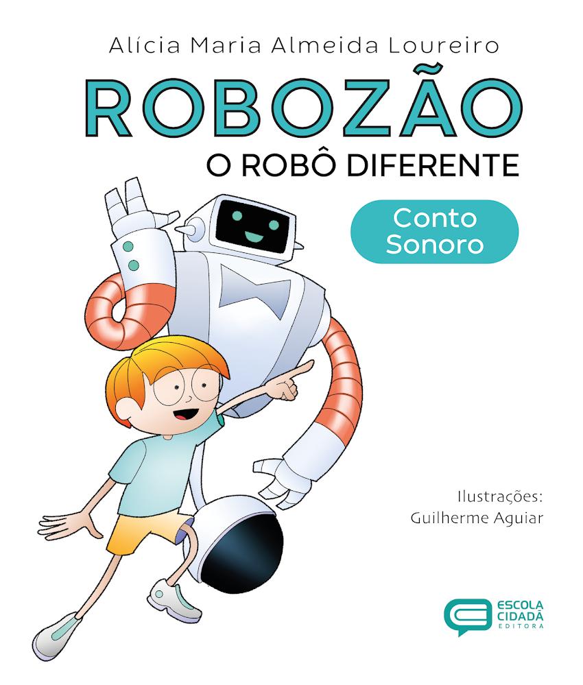 ROBOZÃO: O Robô Diferente - Conto Sonoro