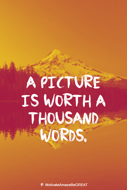 Wise Old Sayings And Proverbs: A picture is worth a thousand words.