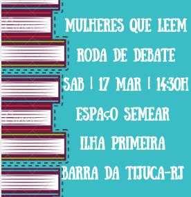 Mulheres que leem - roda de debates - 17 Mar | 14:30h