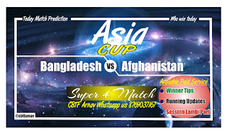 BAN vs AFG Today Match Prediction - Asia Cup Super 4