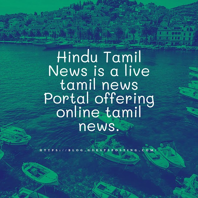 Hindu Tamil News is a live tamil news Portal offering online tamil news