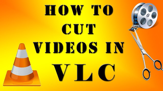 How to Cut Videos with VLC Media Player