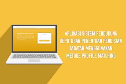 Aplikasi Sistem Pendukung Keputusan Penentuan Pengisian Jabatan Menggunakan Metode Profile Matching