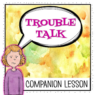 School counselor lesson plan for Judy Ludwig's Trouble talk, a companion lesson sold on TpT