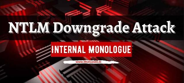 Internal Monologue Attack: NTLM Downgrade Attack